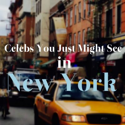 13 Celebs You Just Might See in New York