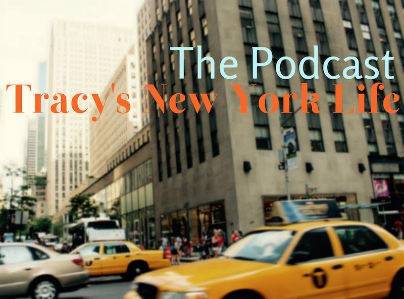 tracy's new york life podcast